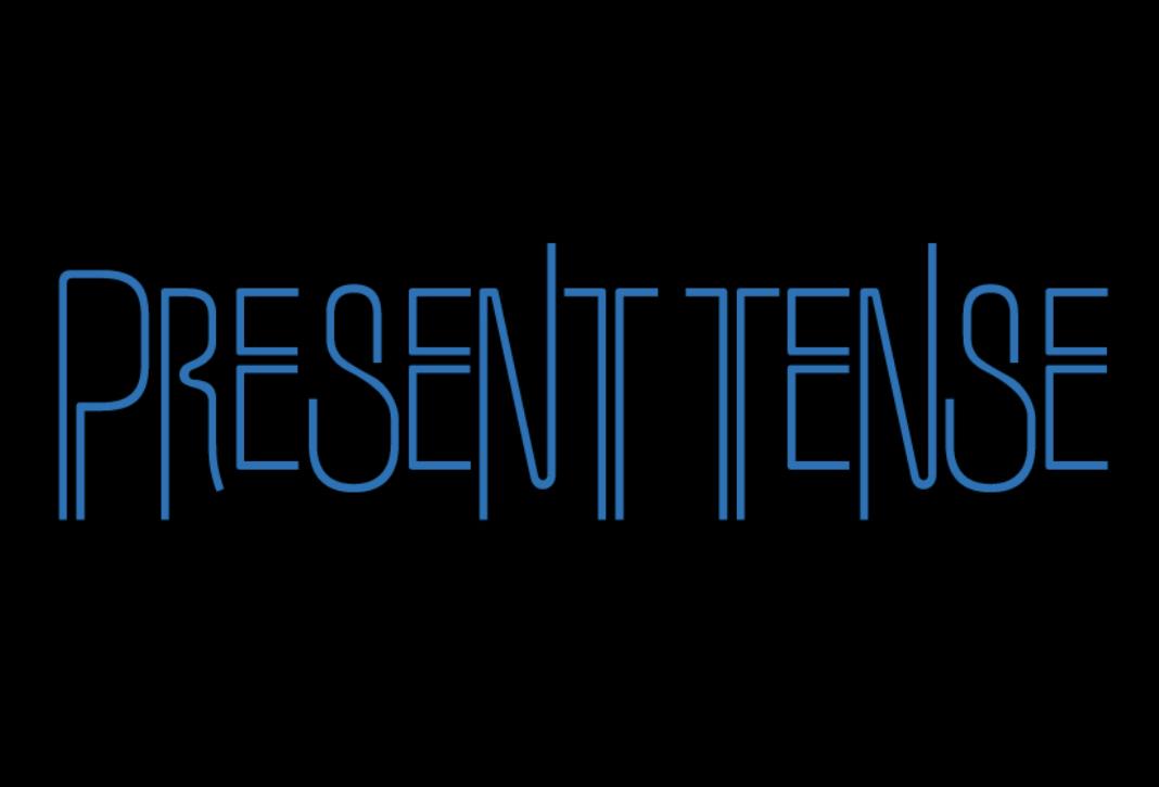 December 3 – 20 | Present Tense